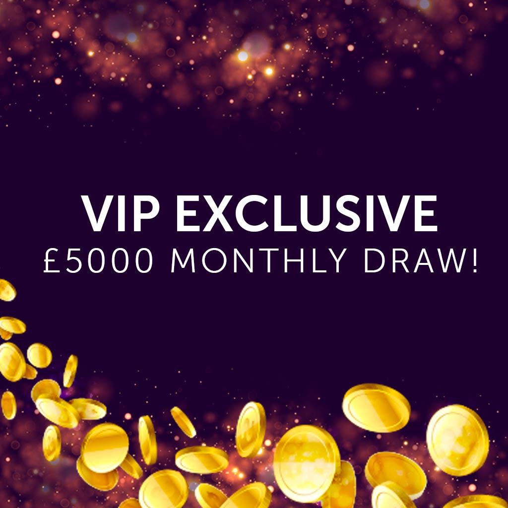 £5000 MONTHLY VIP GIVEAWAY