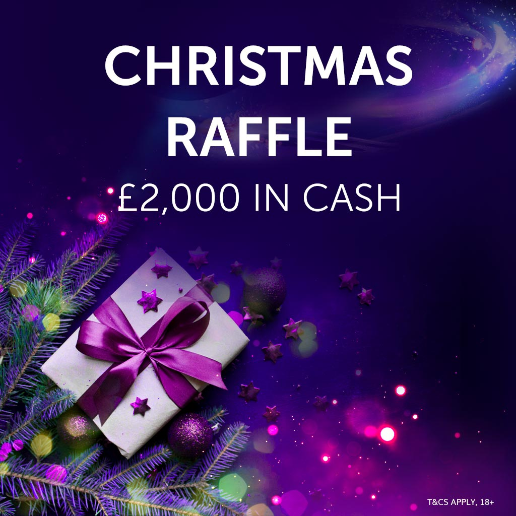 Christmas Raffle £2K Cash